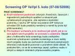 screening op vavpi 5 kolo 07 08 52006