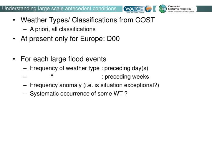 Understanding large scale antecedent conditions