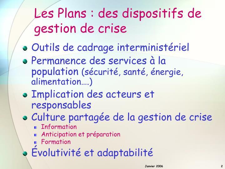 Les plans des dispositifs de gestion de crise