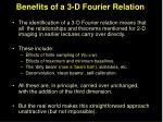 benefits of a 3 d fourier relation