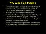 why wide field imaging