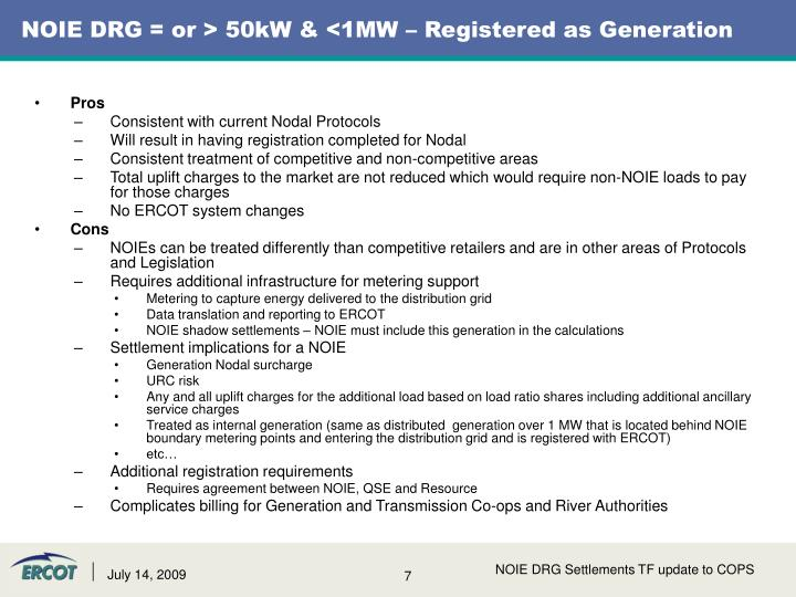 NOIE DRG = or > 50kW & <1MW – Registered as Generation