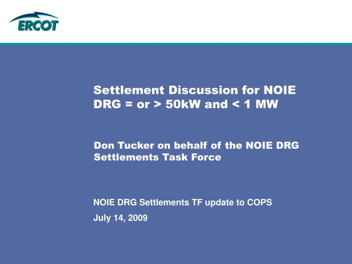 Settlement discussion for noie drg or 50kw and 1 mw