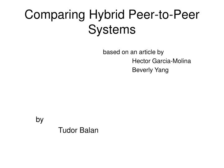 comparing hybrid peer to peer systems