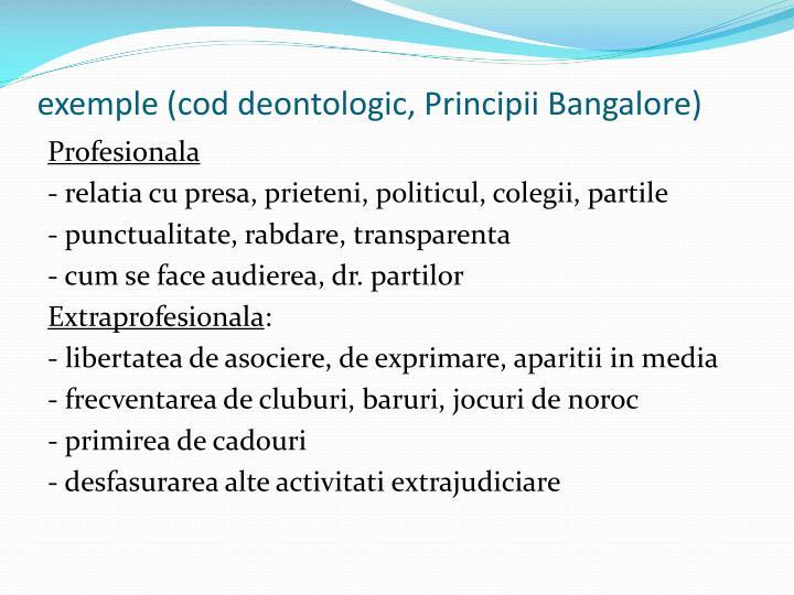exemple (cod deontologic, Principii Bangalore)