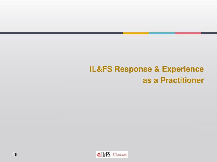 IL&FS Response & Experience