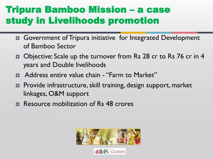 Tripura Bamboo Mission – a case study in Livelihoods promotion