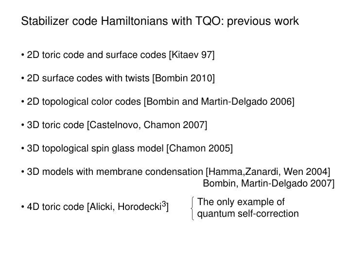 Stabilizer code Hamiltonians with TQO: previous work