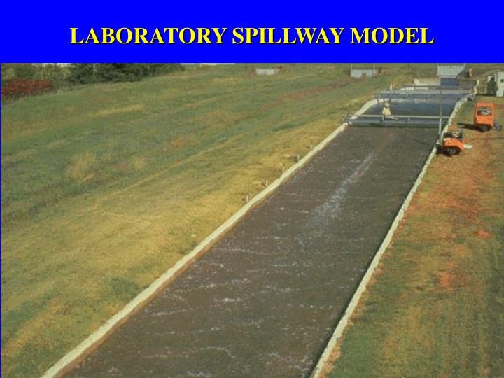LABORATORY SPILLWAY MODEL