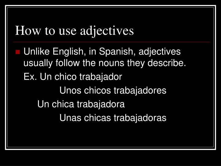 How to use adjectives