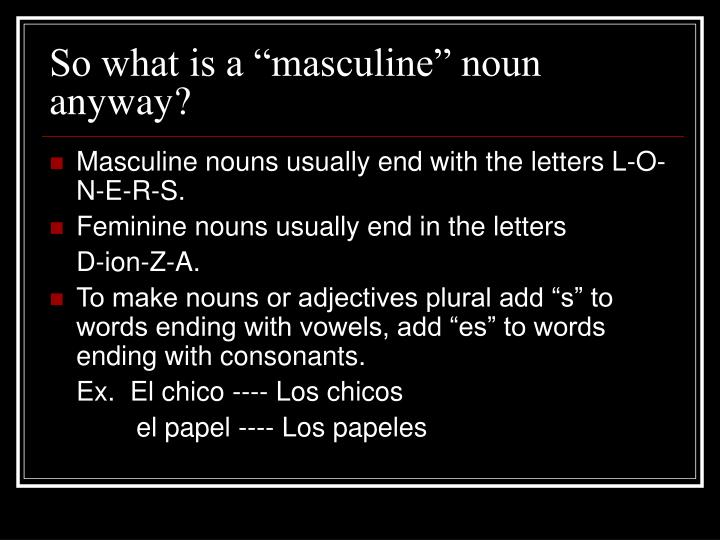 So what is a masculine noun anyway