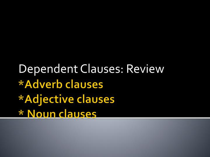 dependent clauses review n.