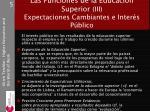 las funciones de la educaci n superior iii expectaciones cambiantes e inter s p blico