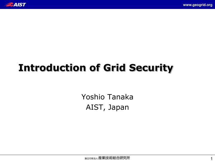 Introduction of grid security