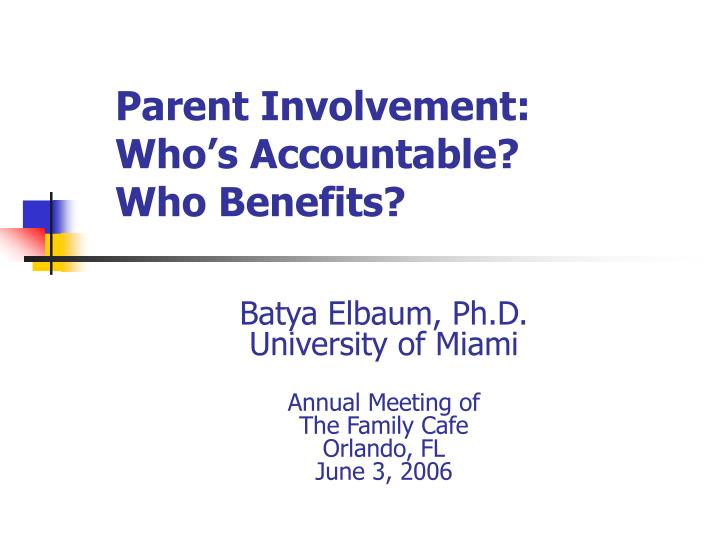Parent involvement who s accountable who benefits