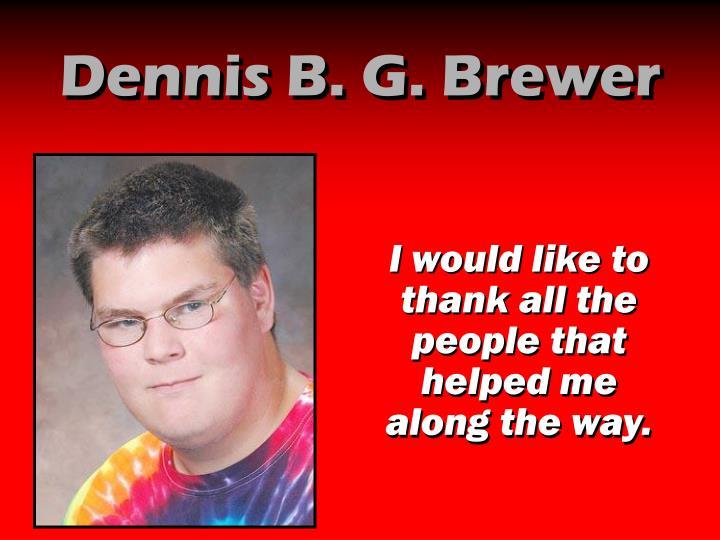 Dennis B. G. Brewer
