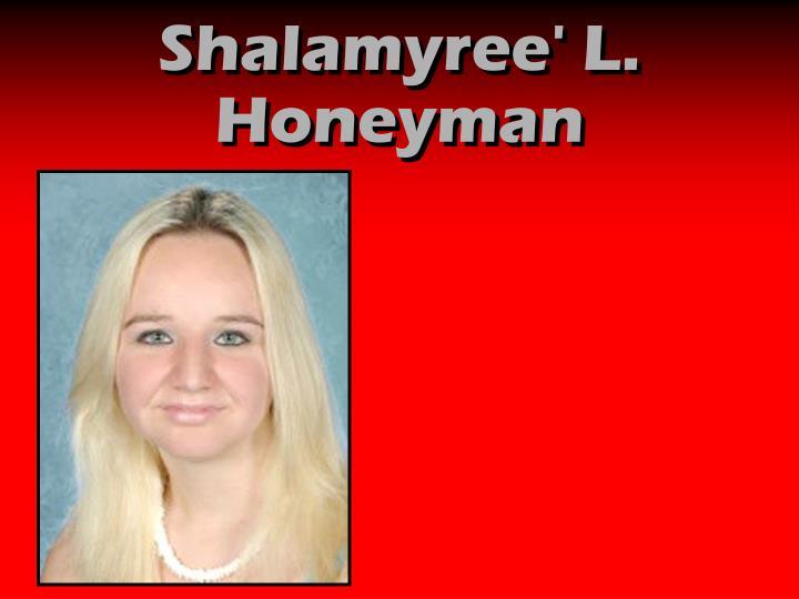 Shalamyree' L. Honeyman
