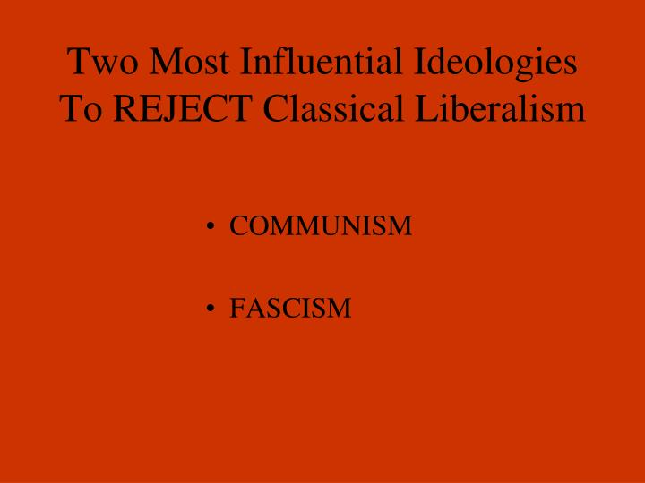 two most influential ideologies to reject classical liberalism n.