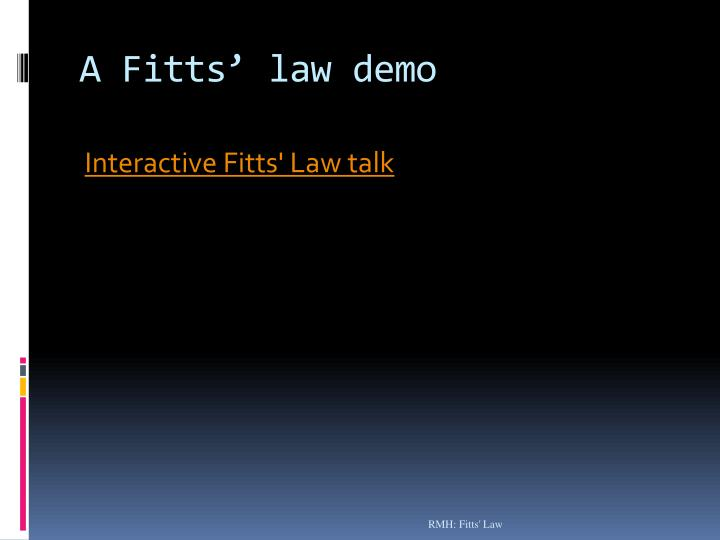 fitts law A ten minute talk on fitts law we use your linkedin profile and activity data to personalize ads and to show you more relevant ads.
