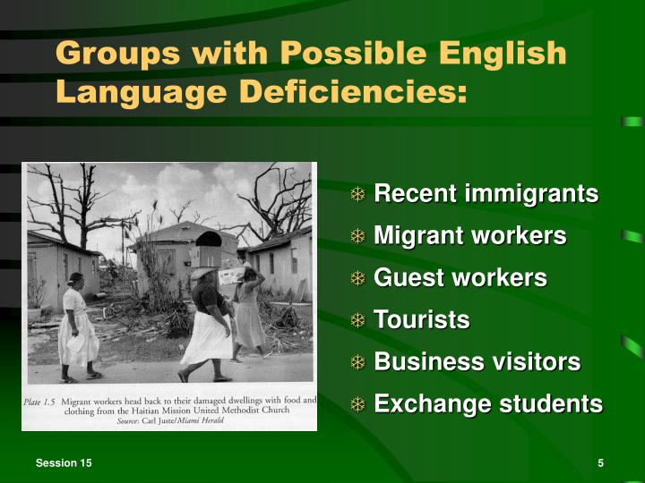 Groups with Possible English Language Deficiencies:
