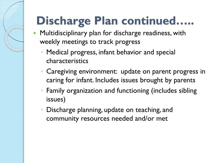 Discharge Plan continued…..