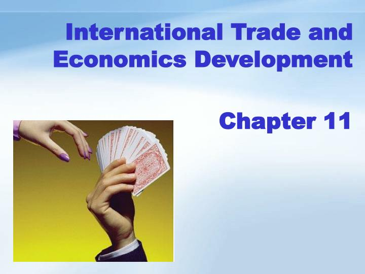 international trade and economics development chapter 11 n.