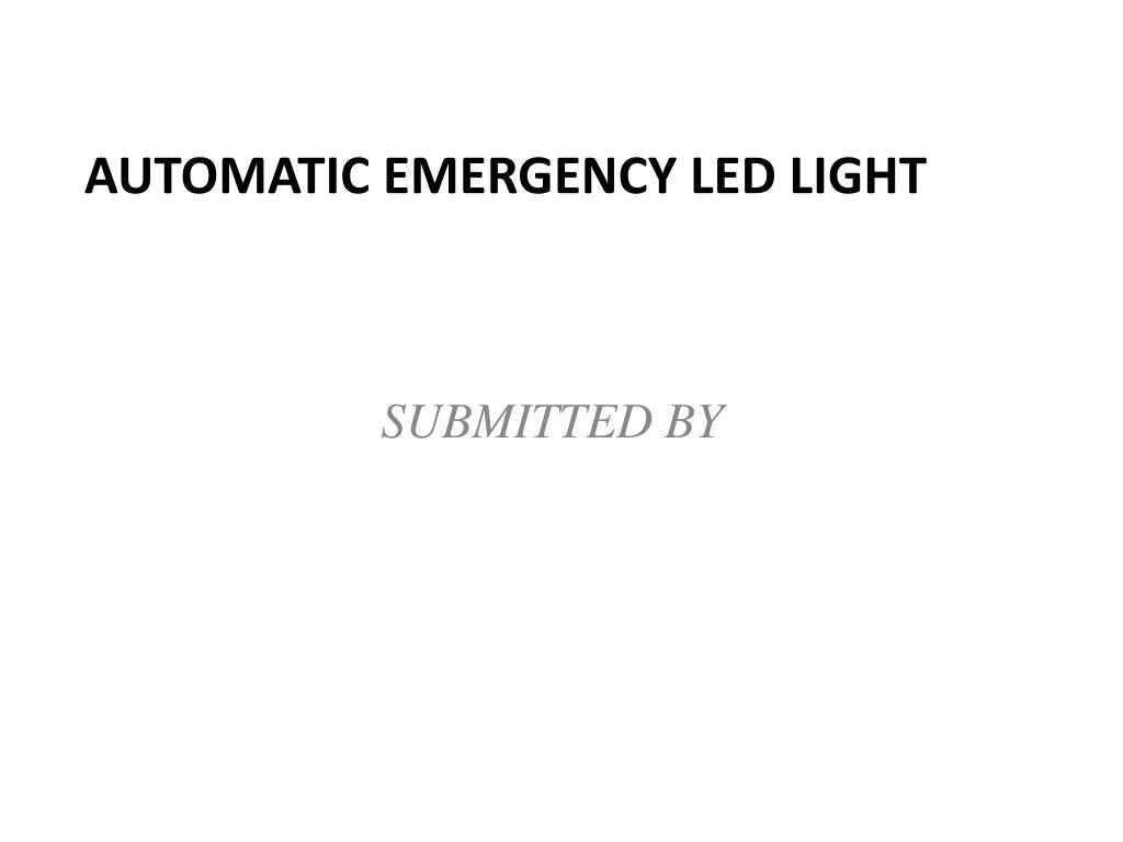 Automatic Led Emergency Light Ppt Celbridge Cabs Circuit Using Ldr N