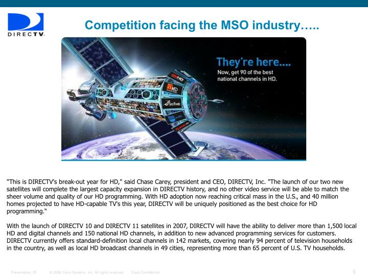 Competition facing the MSO industry…..