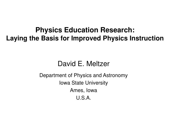 physics education research laying the basis for improved physics instruction n.