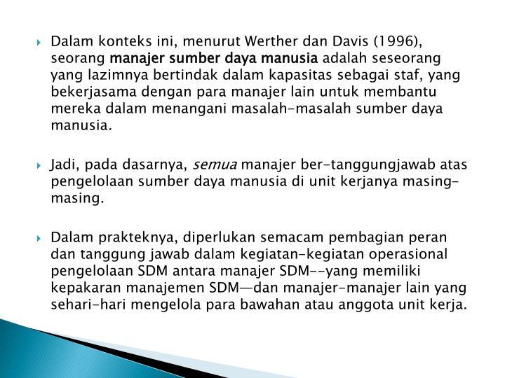 Dalam konteks ini, menurut Werther dan Davis (1996), seorang