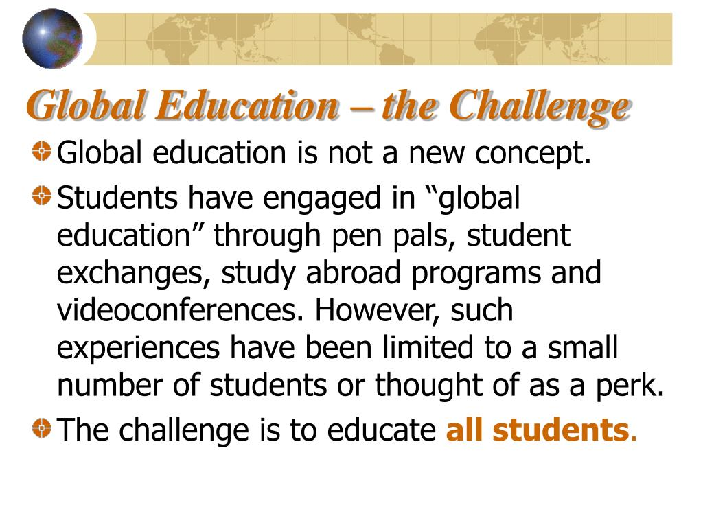 PPT - Global Education: What does it mean and where do we start