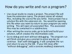 how do you write and run a program