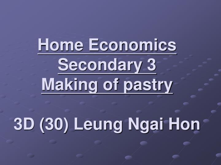 home economics secondary 3 making of pastry 3d 30 leung ngai hon n.