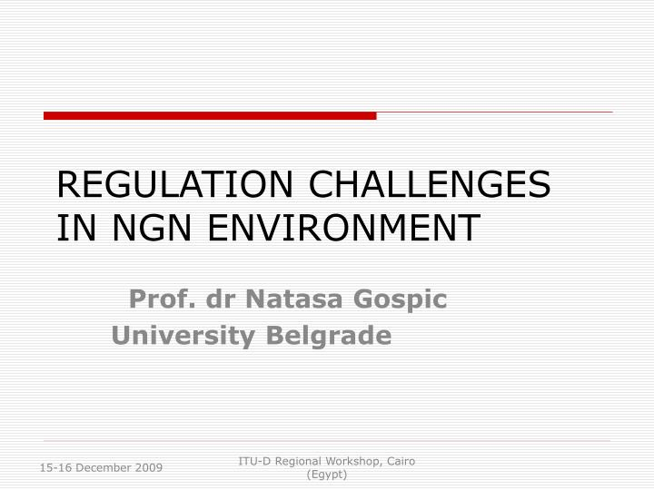 regulation challenges in ngn environment n.