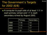 the government s targets for 2002 6 8