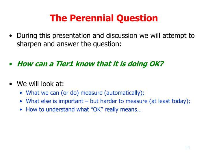 The Perennial Question