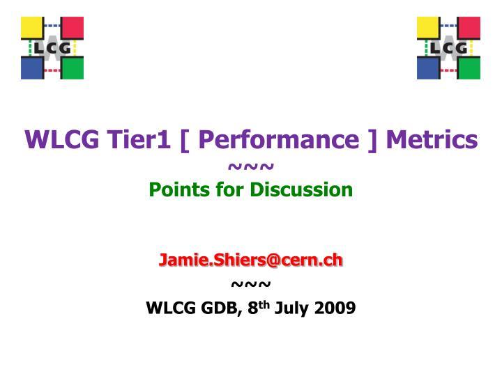 WLCG Tier1 [ Performance ] Metrics