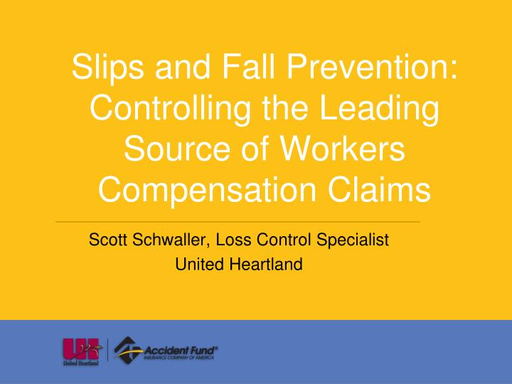 slips and fall prevention controlling the leading source of workers compensation claims n.
