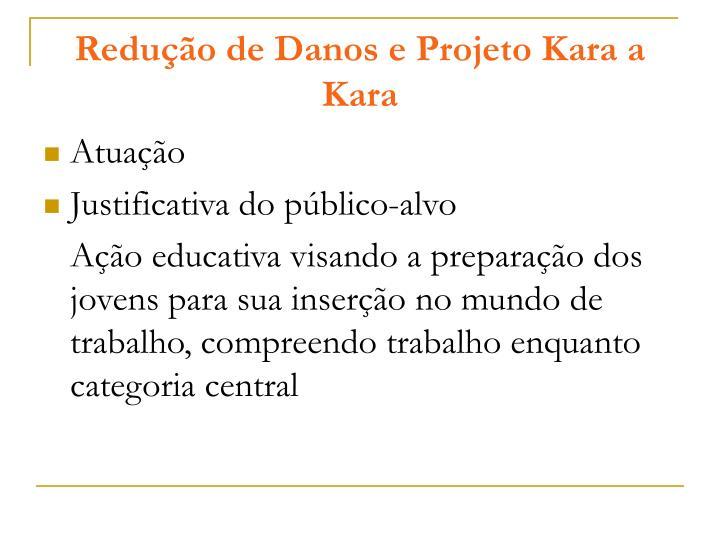 Redução de Danos e Projeto Kara a Kara