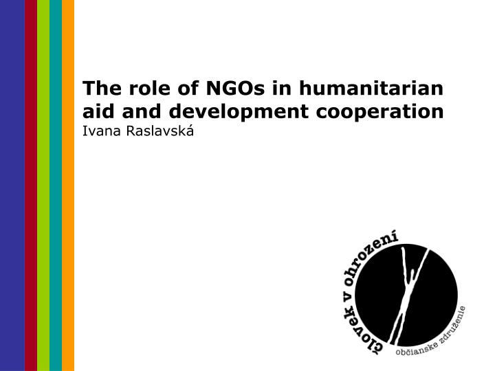 The role of NGOs in humanitarian aid and development cooperation
