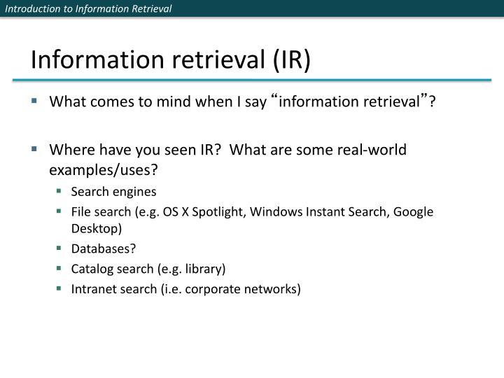Information retrieval (IR)
