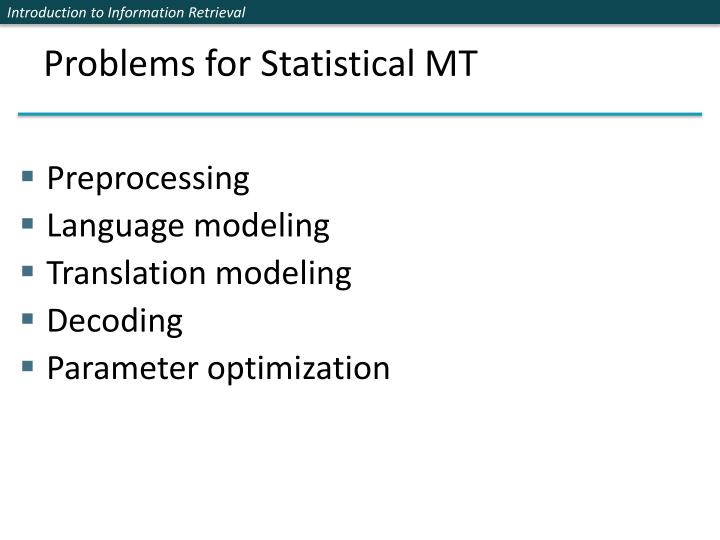 Problems for Statistical MT