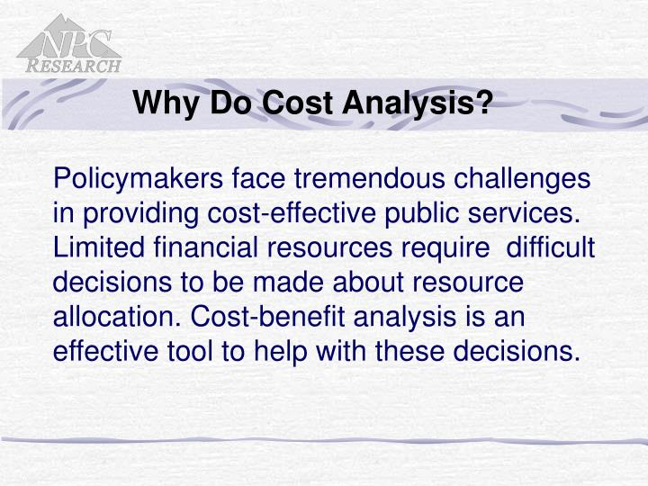 Why Do Cost Analysis?