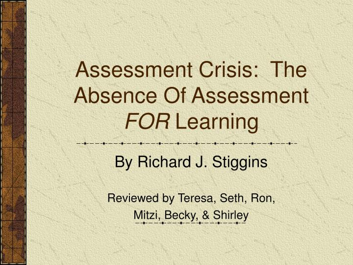 assessment crisis the absence of assessment for learning n.