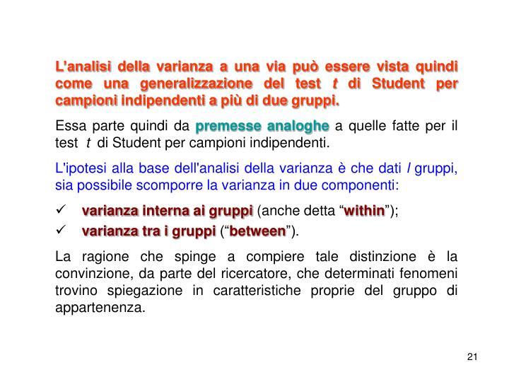 L'analisi della varianza a una via può essere vista quindi come una generalizzazione del test