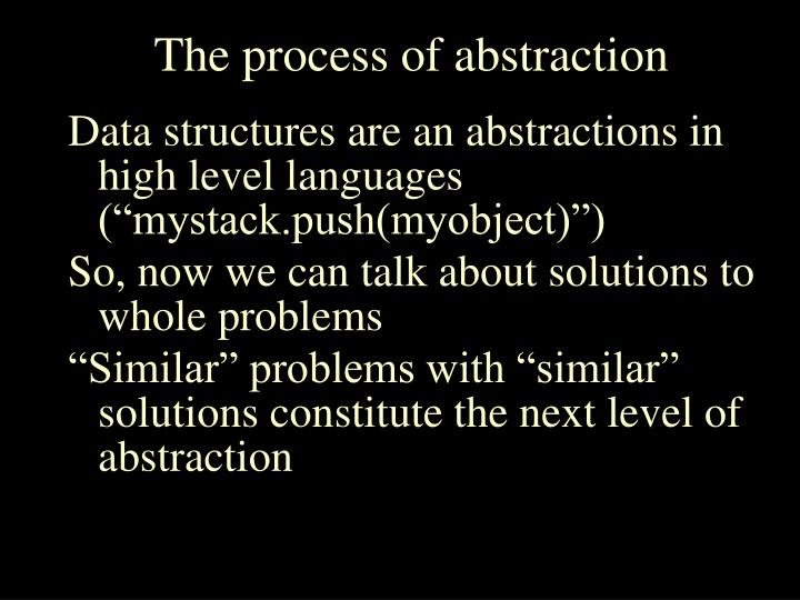 The process of abstraction