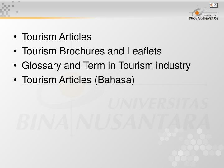 terminologies in tourism industry Welcome is a course for people working or planning to work in the tourism industry at the lower intermediate to intermediate level it covers a range of work areas--hotels, restaurants, travel agencies--and focuses on the employees dealing with customers in a variety of typical situations.