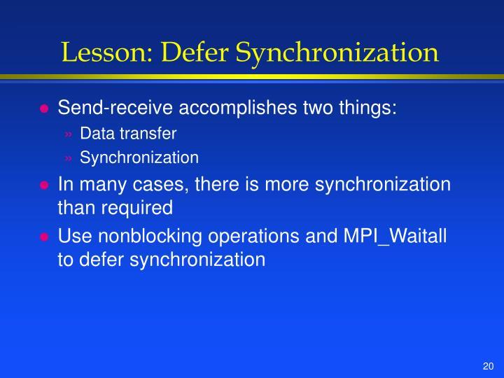 Lesson: Defer Synchronization