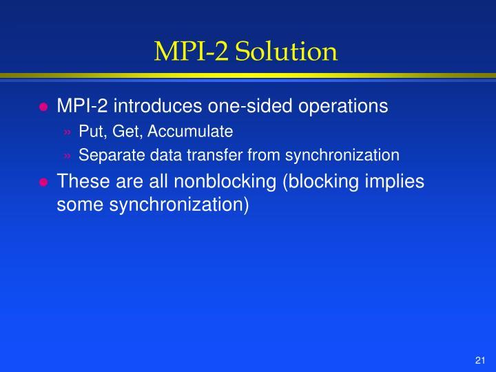 MPI-2 Solution