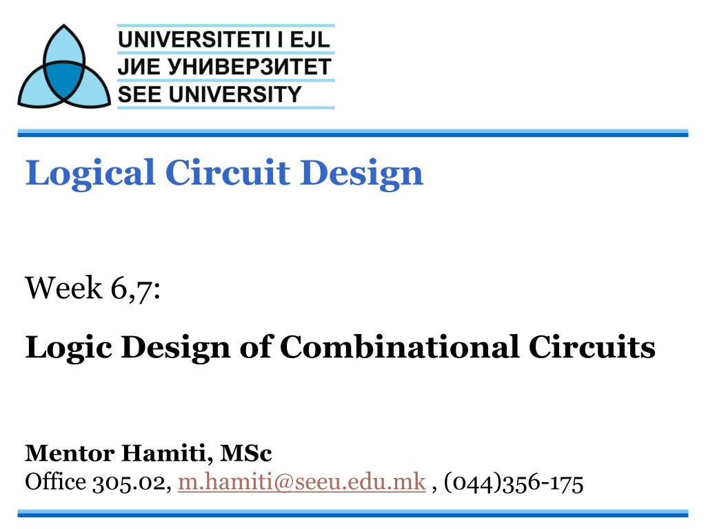 Ppt Logical Circuit Design Week 67 Logic Of Combinational Diagram Priority Encoder Slide1 N